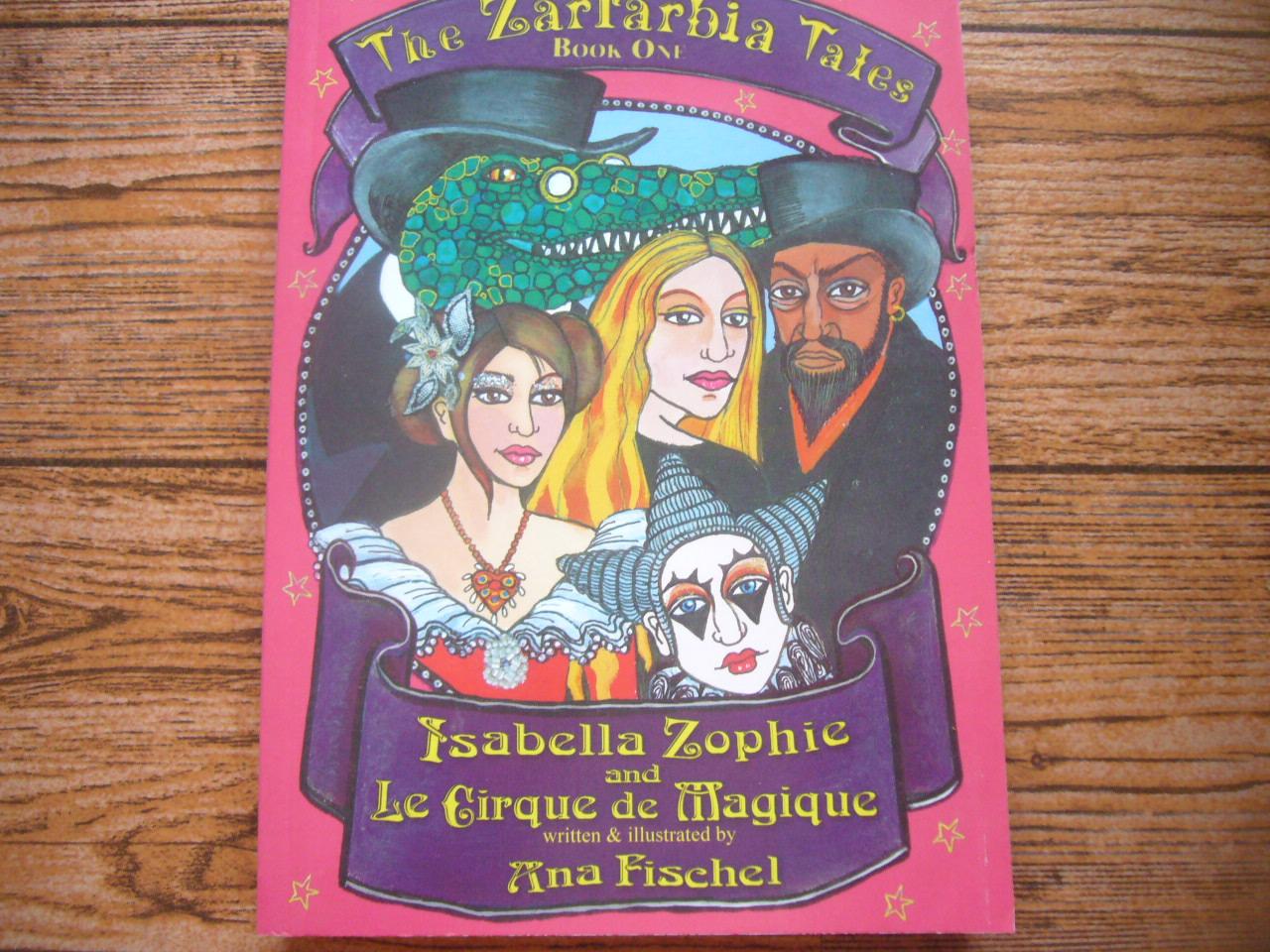 The Zartarbia Tales Book One: Isabella Zophie and Le Cirque de Magique