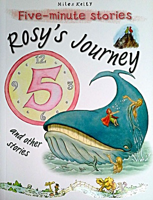 Five Minute Stories: Rosy's Journey and other stories